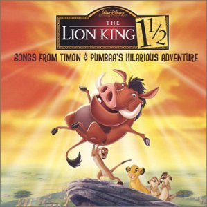 The Lion King 1½: Songs from Timon & Pumbaa's Hilarious Adventure